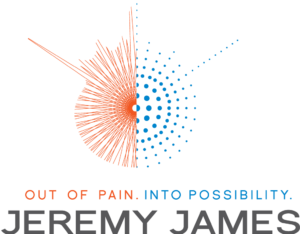Out of Pain. Into Possibility. Jeremy James.